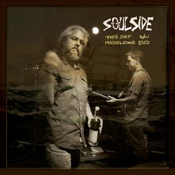 SOULSIDE This Ship b/w Madeleine Said 7""