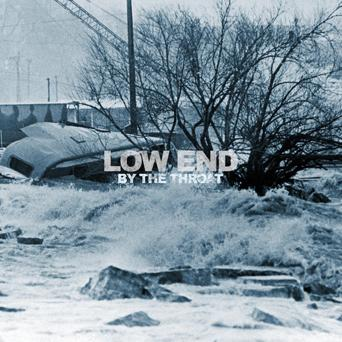 LOW END By The Throat 12""
