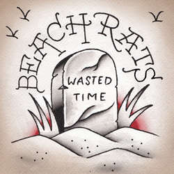 BEACH RATS Wasted Time 7""